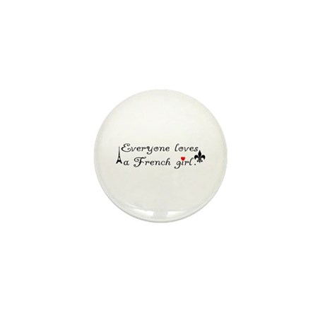 Everybody loves a French Girl Mini Button