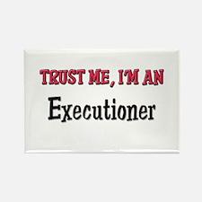 Trust Me I'm an Executioner Rectangle Magnet