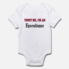 Trust Me I'm an Executioner Infant Bodysuit