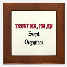 Trust Me I'm an Event Organizer Framed Tile