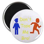 Don't Tase Me Magnet