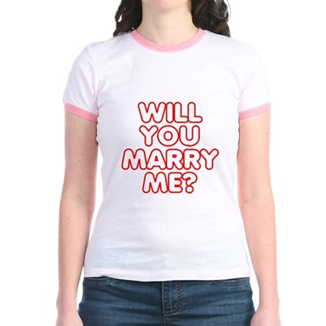 Will You Marry Me? Jr. Ringer T-Shirt