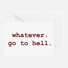 whatever. go to hell. Greeting Card