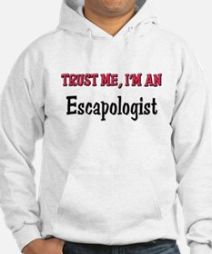 Trust Me I'm an Escapologist Hoodie