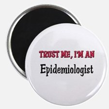"Trust Me I'm an Epidemiologist 2.25"" Magnet (10 pa"