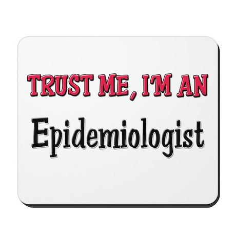 Trust Me I'm an Epidemiologist Mousepad