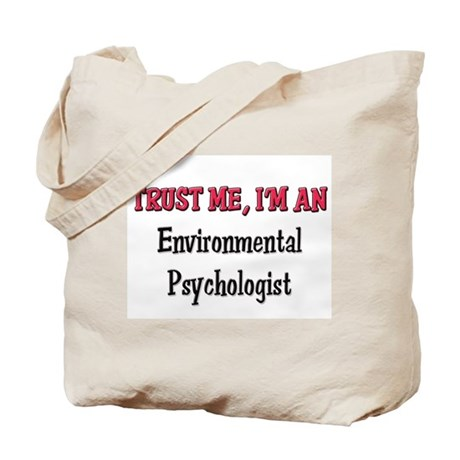 Trust Me I'm an Environmental Psychologist Tote Ba