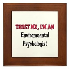 Trust Me I'm an Environmental Psychologist Framed