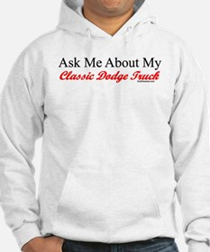"""""""Ask About My Dodge Truck"""" Hoodie"""