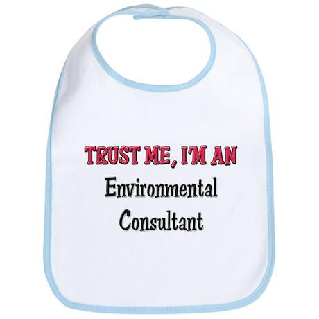 Trust Me I'm an Environmental Consultant Bib