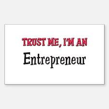 Trust Me I'm an Entrepreneur Rectangle Decal
