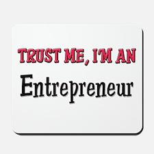 Trust Me I'm an Entrepreneur Mousepad