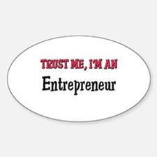 Trust Me I'm an Entrepreneur Oval Decal