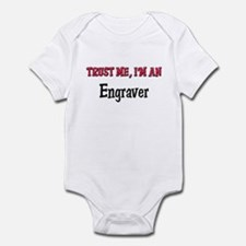 Trust Me I'm an Engraver Infant Bodysuit