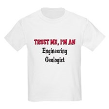 Trust Me I'm an Engineering Geologist T-Shirt