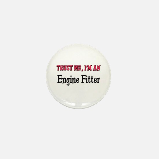 Trust Me I'm an Engine Fitter Mini Button