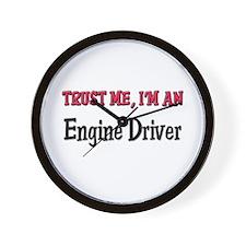 Trust Me I'm an Engine Driver Wall Clock