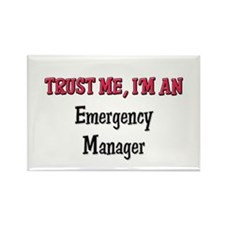 Trust Me I'm an Emergency Manager Rectangle Magnet