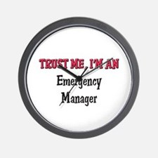 Trust Me I'm an Emergency Manager Wall Clock