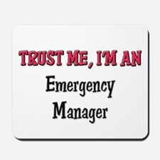 Trust Me I'm an Emergency Manager Mousepad