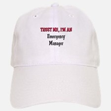 Trust Me I'm an Emergency Manager Baseball Baseball Cap