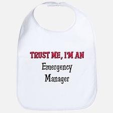 Trust Me I'm an Emergency Manager Bib