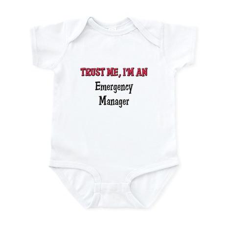 Trust Me I'm an Emergency Manager Infant Bodysuit
