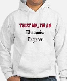 Trust Me I'm an Electronics Engineer Hoodie