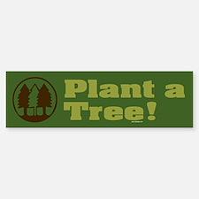 PLANT-TREES Bumper Bumper Bumper Sticker