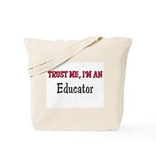 Trust Me I'm an Educator Tote Bag