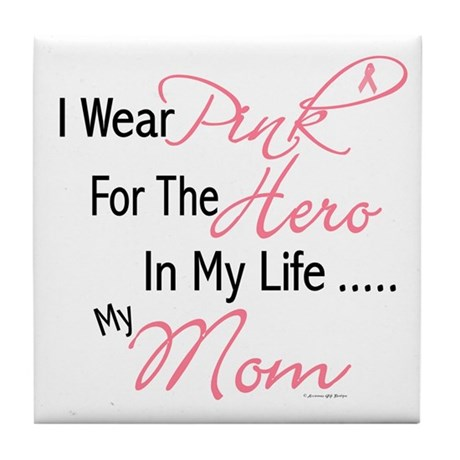 Pink For My Hero 1 (Mom) Tile Coaster