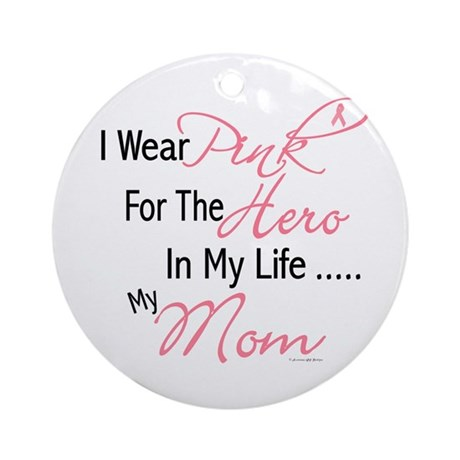 Pink For My Hero 1 (Mom) Ornament (Round)