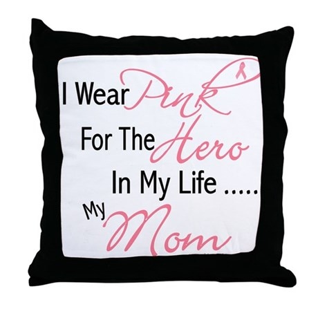 Pink For My Hero 1 (Mom) Throw Pillow