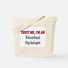 Trust Me I'm an Educational Psychologist Tote Bag