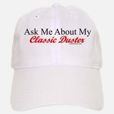 """Ask About My Duster"" Baseball Baseball Cap"