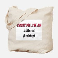 Trust Me I'm an Editorial Assistant Tote Bag