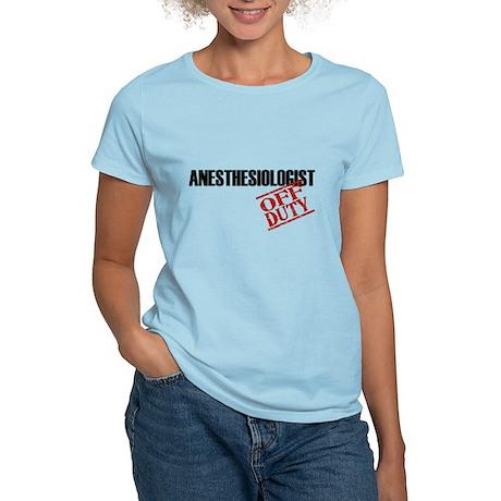 Off Duty Anesthesiologist Women's Light T-Shirt
