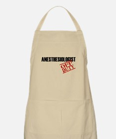 Off Duty Anesthesiologist BBQ Apron
