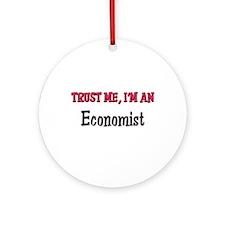 Trust Me I'm an Economist Ornament (Round)