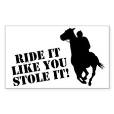 Ride it like you stole it! Horse racing Decal