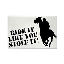 Ride it like you stole it! Horse racing Rectangle