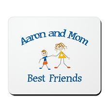 Aaron& Mom - Best Friends Mousepad