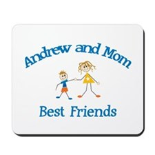 Andrew& Mom - Best Friends Mousepad