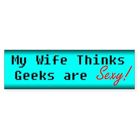 Geaks are Sexy Bumper Sticker