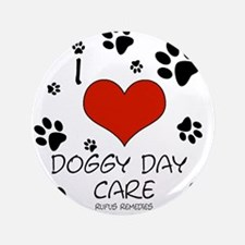 """I Love Doggy Day Care 3 3.5"""" Button"""