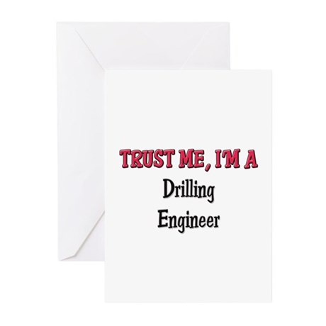 Trust Me I'm a Drilling Engineer Greeting Cards (P