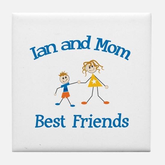 Ian & Mom - Best Friends  Tile Coaster