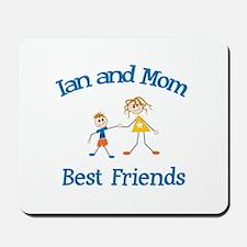 Ian & Mom - Best Friends  Mousepad