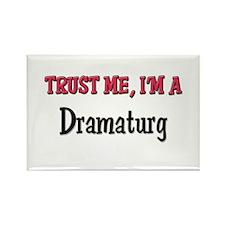 Trust Me I'm a Dramaturg Rectangle Magnet