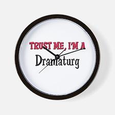 Trust Me I'm a Dramaturg Wall Clock